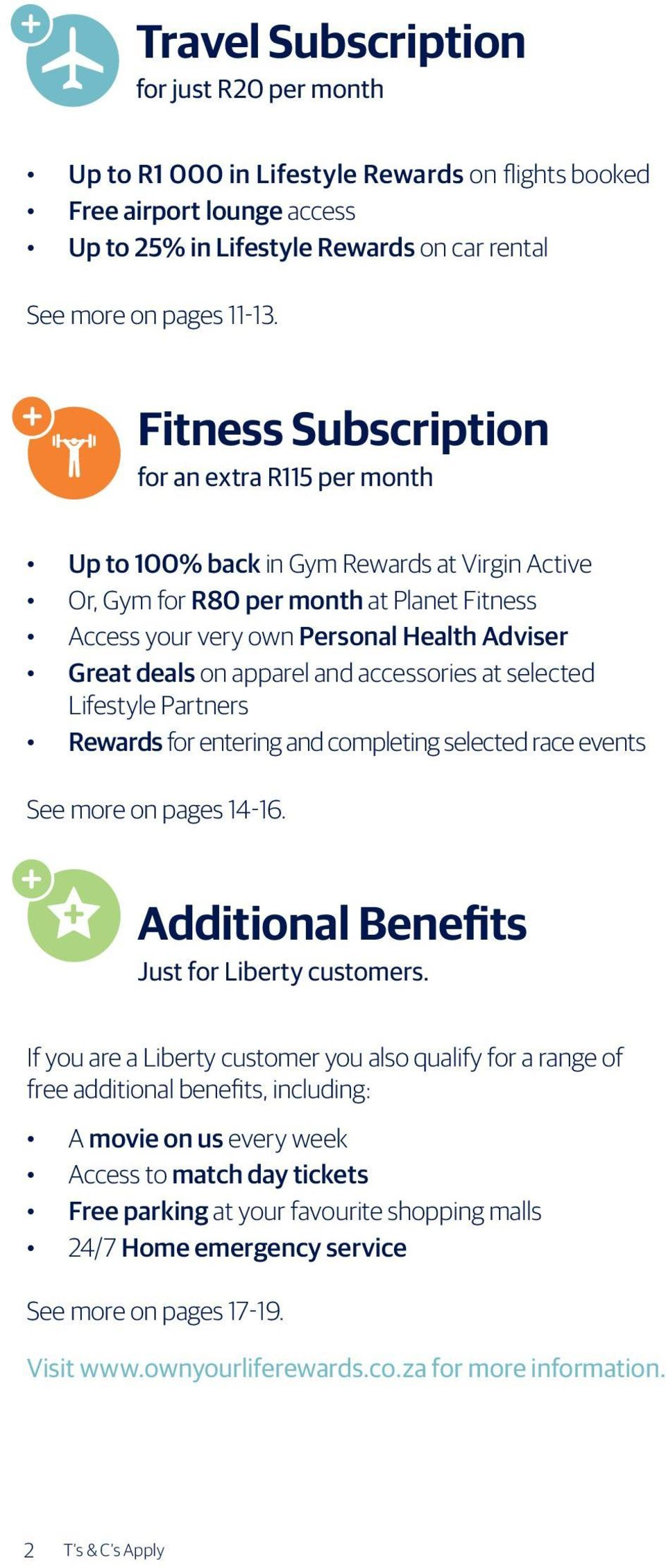 on apparel and accessories at selected Lifestyle Partners Rewards for entering and completing selected race events See more on pages 14-16. Additional Benefits Just for Liberty customers.
