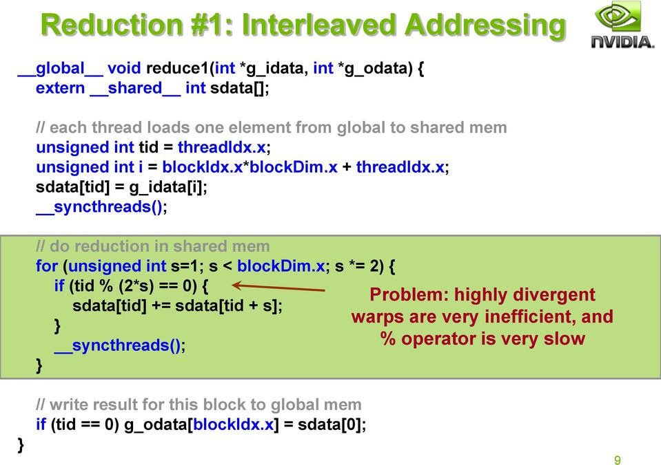 x; sdata[tid] = g_idata[i]; syncthreads(); // do reduction in shared mem for (unsigned int s=1; s < blockdim.