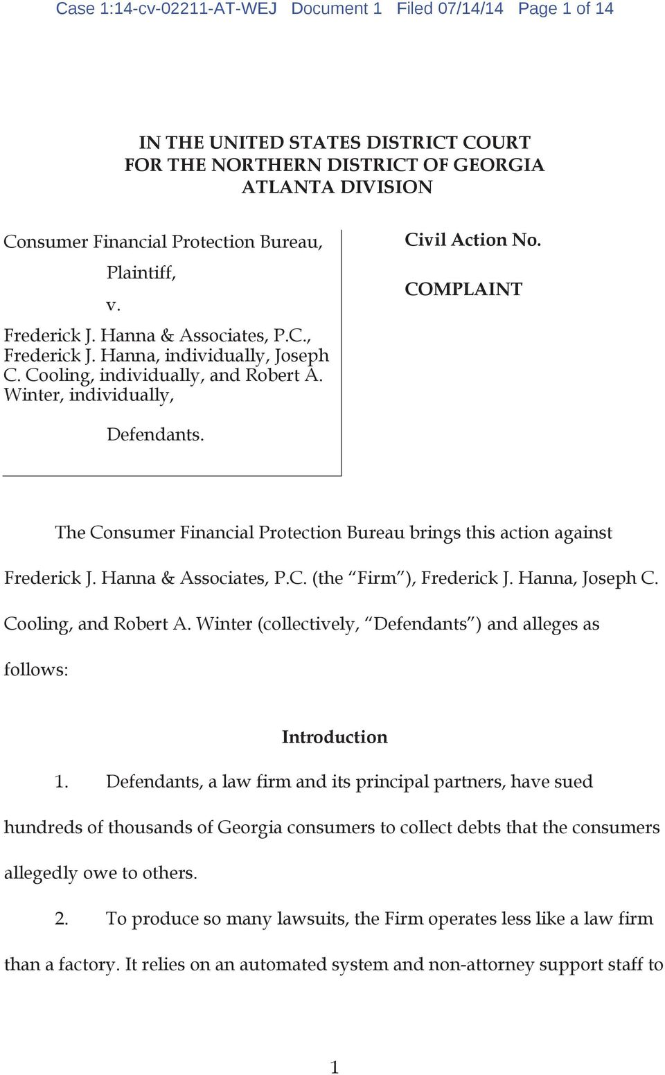 The Consumer Financial Protection Bureau brings this action against Frederick J. Hanna & Associates, P.C. (the Firm ), Frederick J. Hanna, Joseph C. Cooling, and Robert A.
