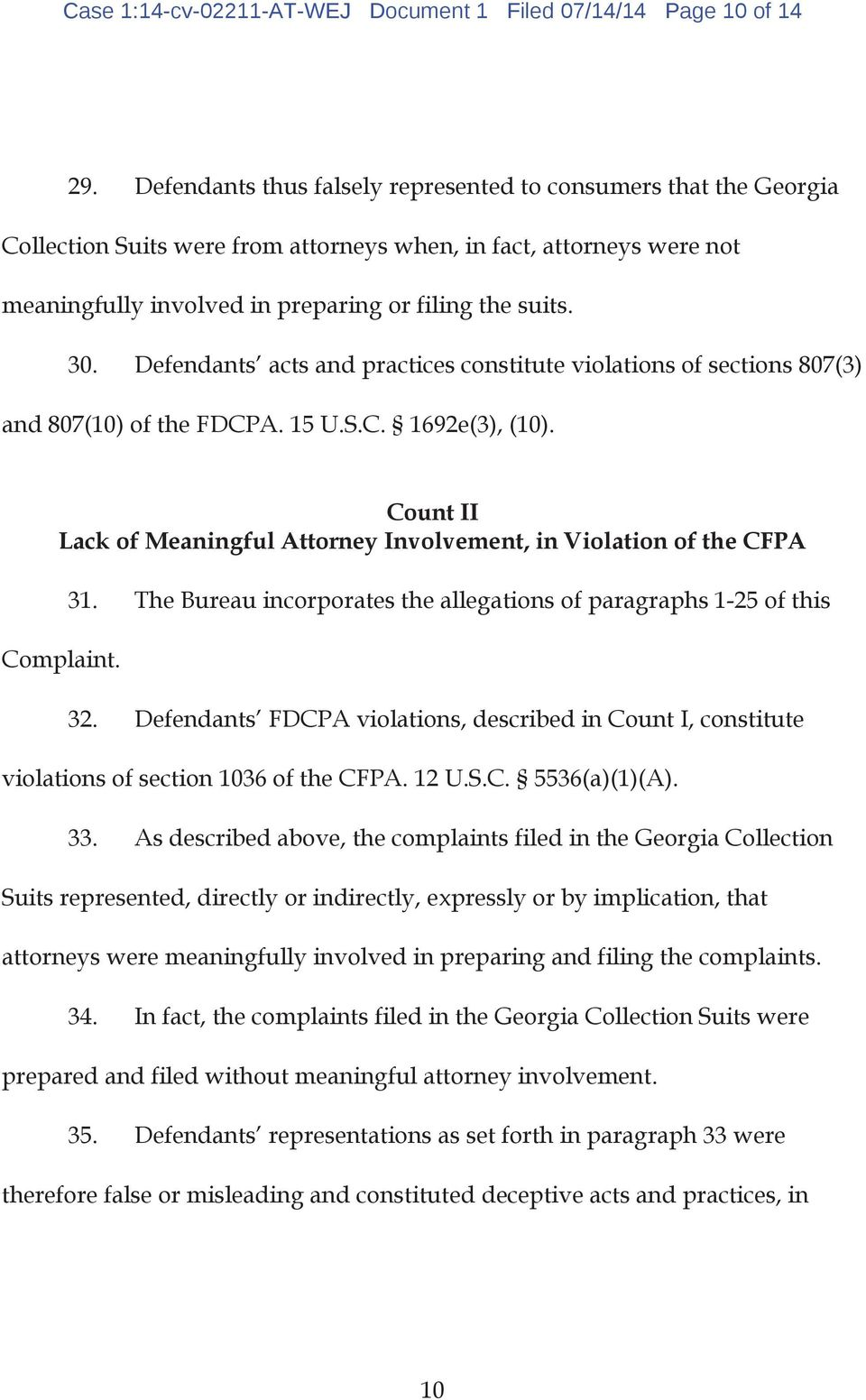 Defendants acts and practices constitute violations of sections 807(3) and 807(10) of the FDCPA. 15 U.S.C. 1692e(3), (10).