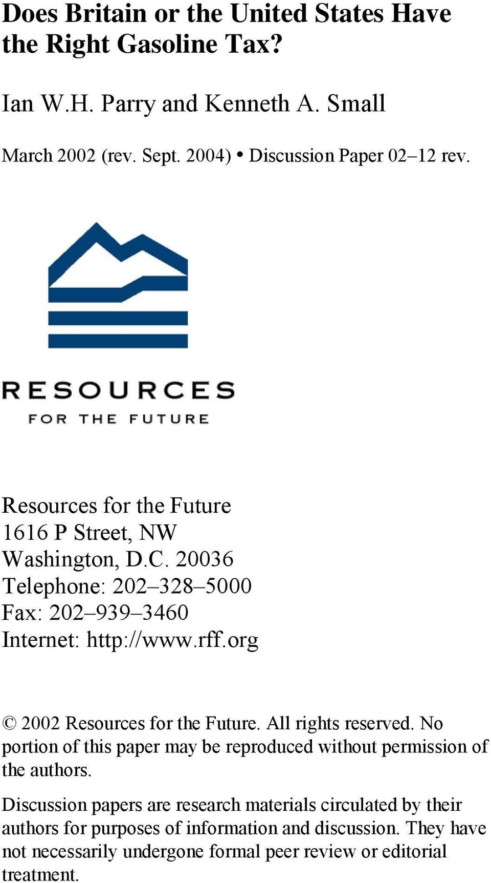 20036 Telephone: 202 328 5000 ax: 202 939 3460 Inerne: hp://www.rff.org 2002 Resources for he uure. All righs reserved.