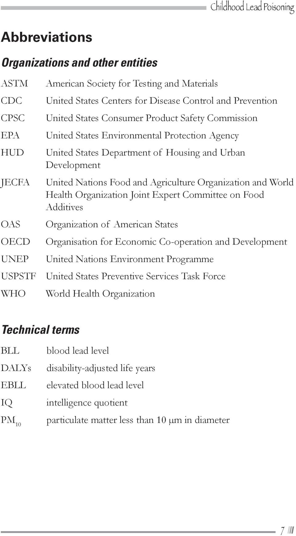 Organization and Word Heath Organization Joint Expert Committee on Food Additives Organization of American States Organisation for Economic Co-operation and Deveopment United Nations Environment