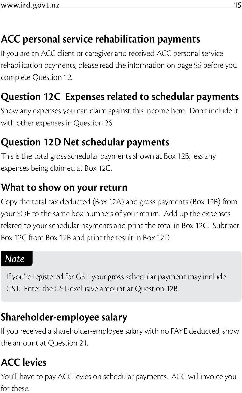 complete Question 12. Question 12C Expenses related to schedular payments Show any expenses you can claim against this income here. Don t include it with other expenses in Question 26.