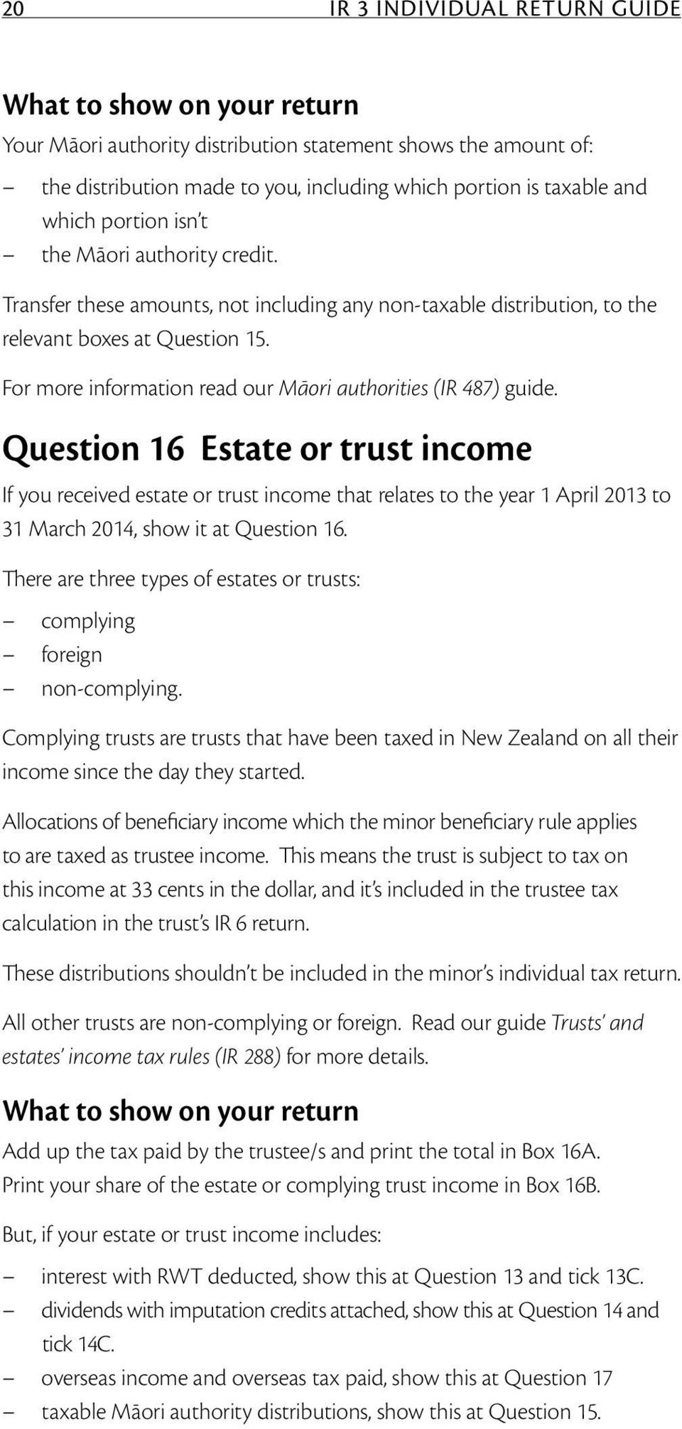 For more information read our Māori authorities (IR 487) guide.