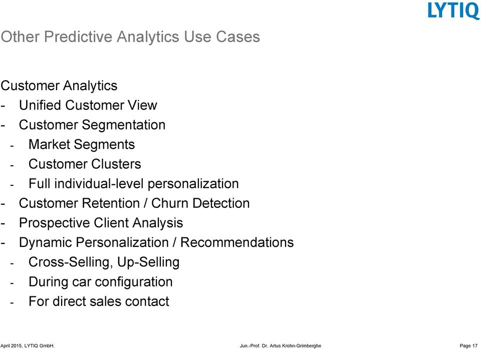Customer Retention / Churn Detection - Prospective Client Analysis - Dynamic Personalization /
