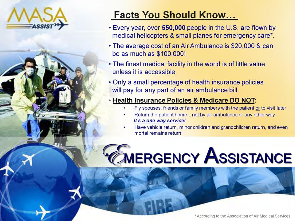 Only a small percentage of health insurance policies will pay for any part of an air ambulance bill.