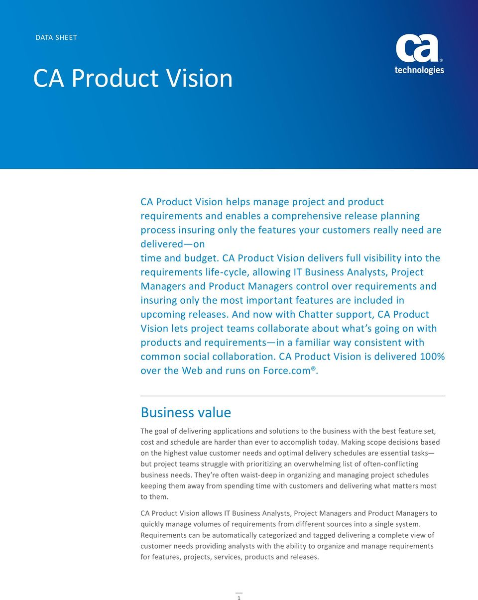 CA Product Vision delivers full visibility into the requirements life-cycle, allowing IT Business Analysts, Project Managers and Product Managers control over requirements and insuring only the most