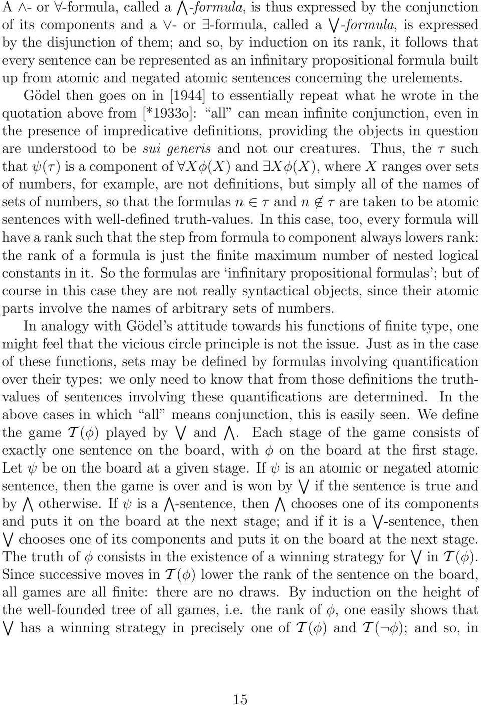 Gödel then goes on in [1944] to essentially repeat what he wrote in the quotation above from [*1933o]: all can mean infinite conjunction, even in the presence of impredicative definitions, providing