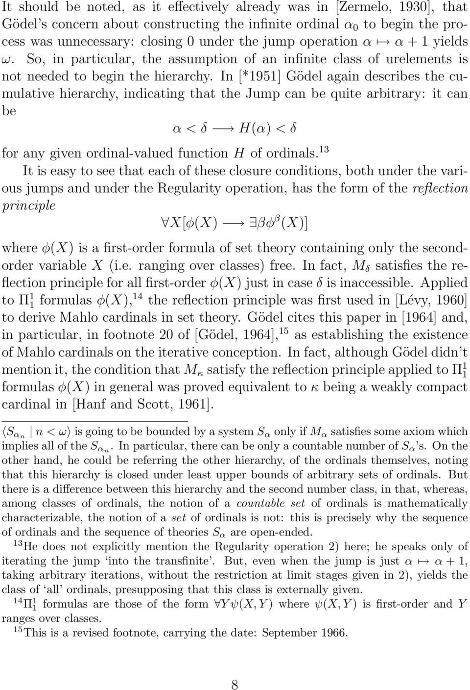 In [*1951] Gödel again describes the cumulative hierarchy, indicating that the Jump can be quite arbitrary: it can be α<δ H(α) <δ for any given ordinal-valued function H of ordinals.