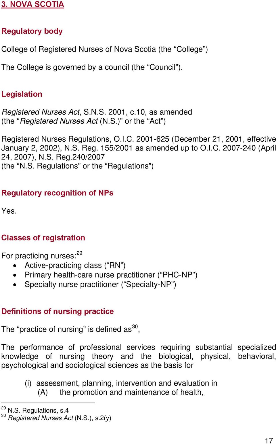 S. Reg.240/2007 (the N.S. Regulations or the Regulations ) Regulatory recognition of NPs Yes.