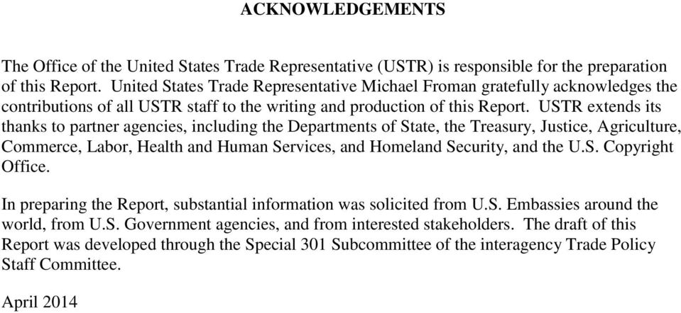 USTR extends its thanks to partner agencies, including the Departments of State, the Treasury, Justice, Agriculture, Commerce, Labor, Health and Human Services, and Homeland Security, and the U.S. Copyright Office.