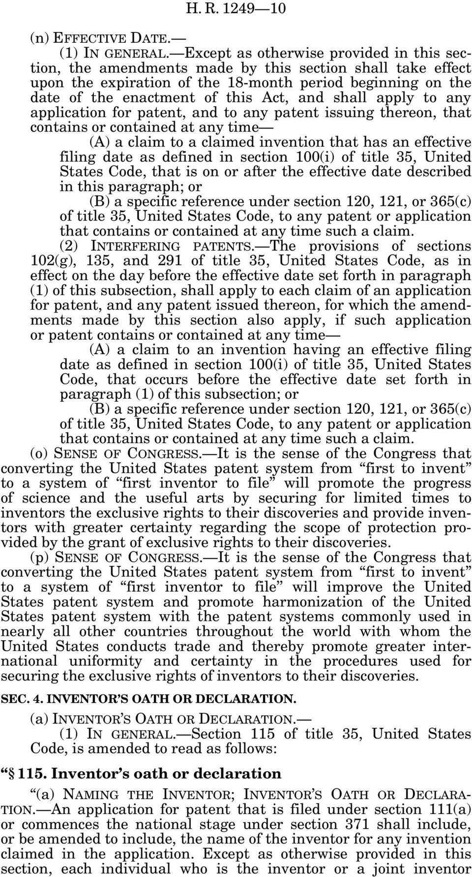 shall apply to any application for patent, and to any patent issuing thereon, that contains or contained at any time (A) a claim to a claimed invention that has an effective filing date as defined in