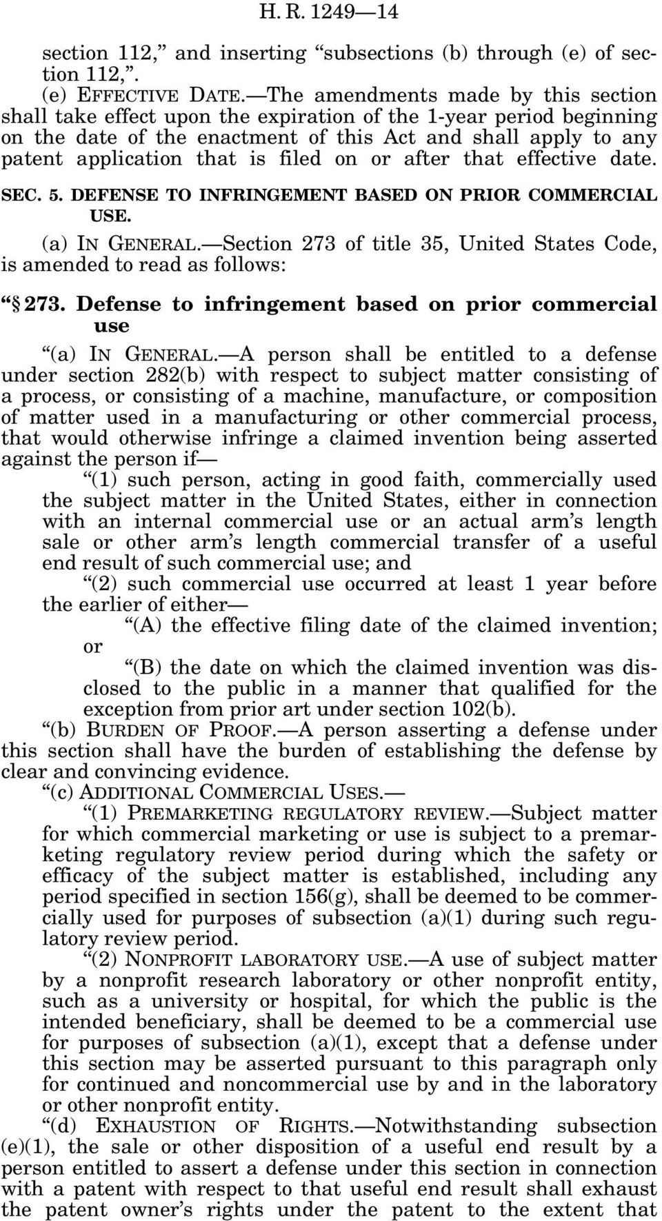 filed on or after that effective date. SEC. 5. DEFENSE TO INFRINGEMENT BASED ON PRIOR COMMERCIAL USE. (a) IN GENERAL. Section 273 of title 35, United States Code, is amended to read as follows: 273.