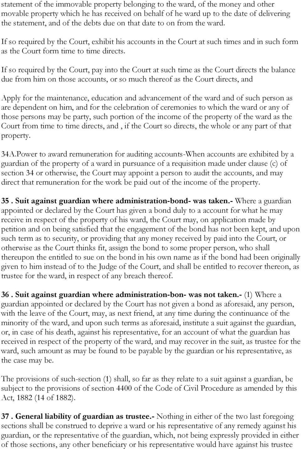 If so required by the Court, pay into the Court at such time as the Court directs the balance due from him on those accounts, or so much thereof as the Court directs, and Apply for the maintenance,