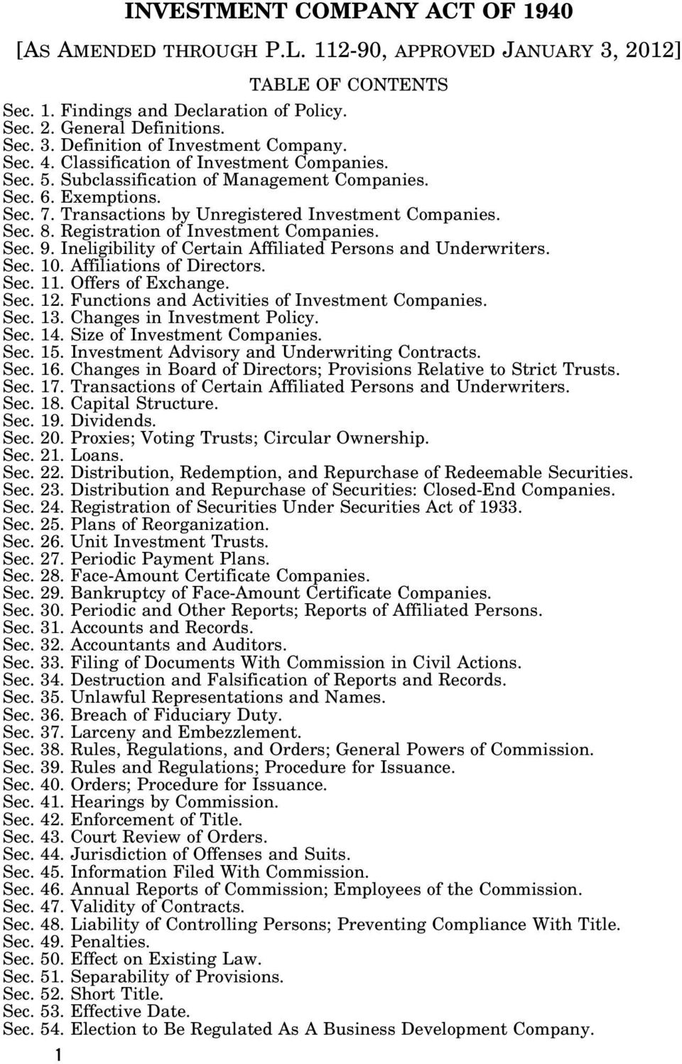 Registration of Investment Companies. Sec. 9. Ineligibility of Certain Affiliated Persons and Underwriters. Sec. 10. Affiliations of Directors. Sec. 11. Offers of Exchange. Sec. 12.