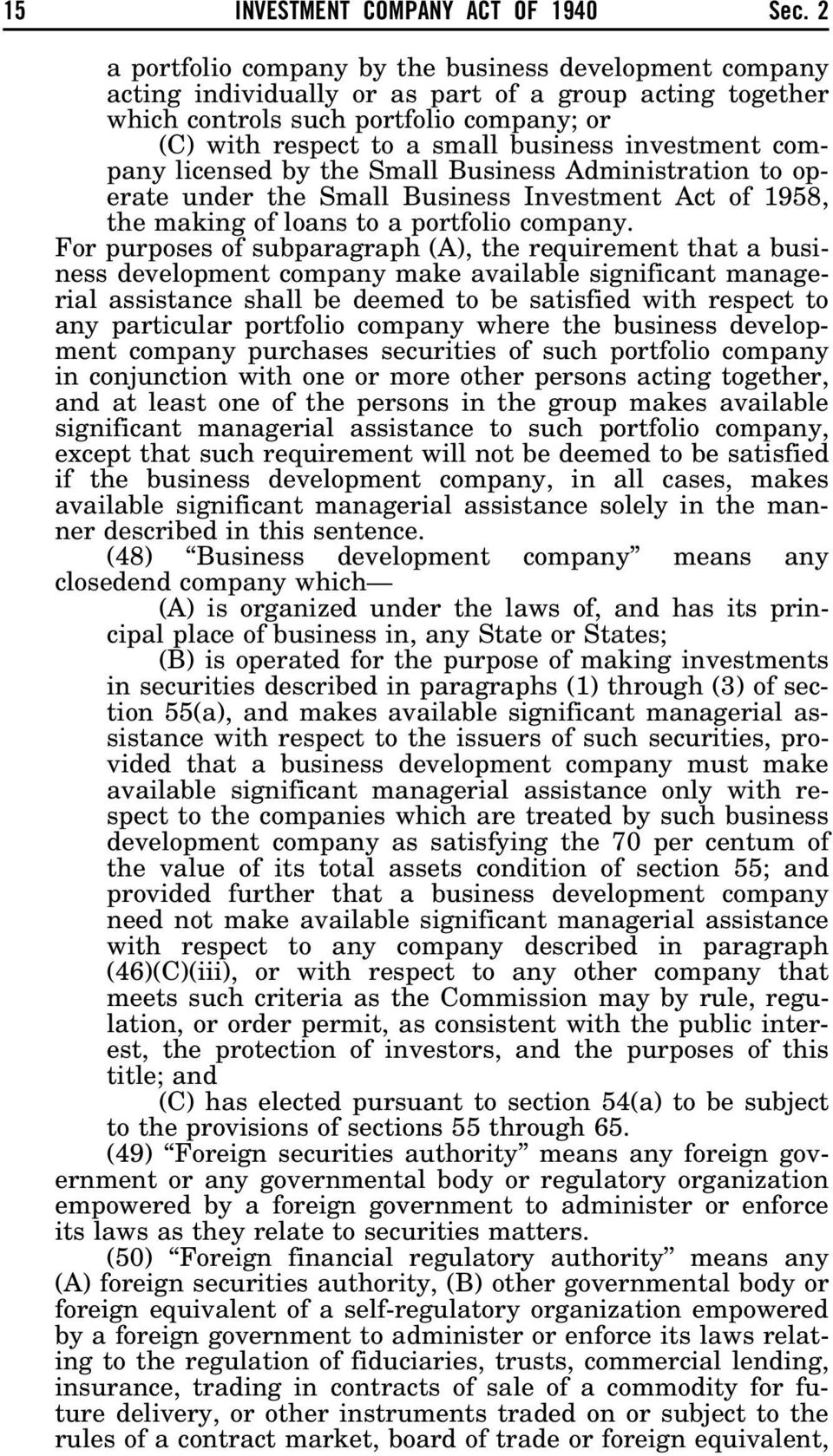 investment company licensed by the Small Business Administration to operate under the Small Business Investment Act of 1958, the making of loans to a portfolio company.