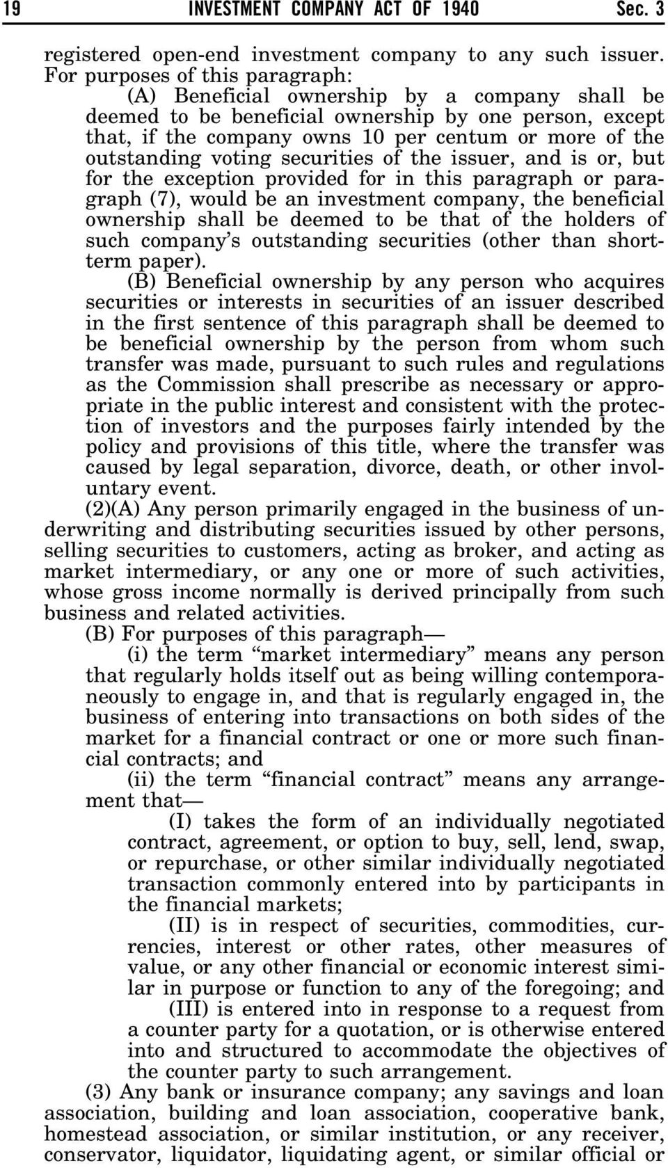 outstanding voting securities of the issuer, and is or, but for the exception provided for in this paragraph or paragraph (7), would be an investment company, the beneficial ownership shall be deemed