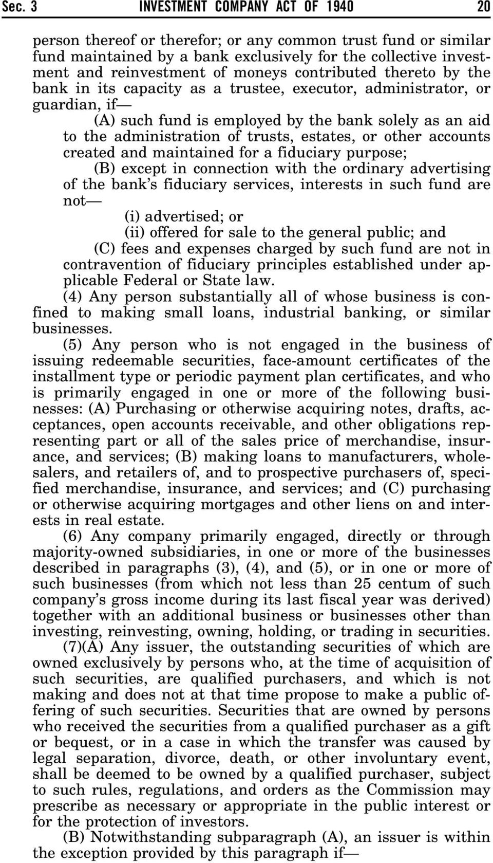 or other accounts created and maintained for a fiduciary purpose; (B) except in connection with the ordinary advertising of the bank s fiduciary services, interests in such fund are not (i)