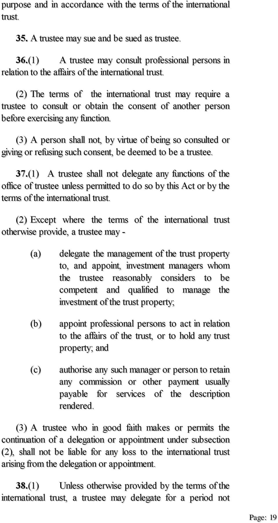 (2) The terms of the international trust may require a trustee to consult or obtain the consent of another person before exercising any function.