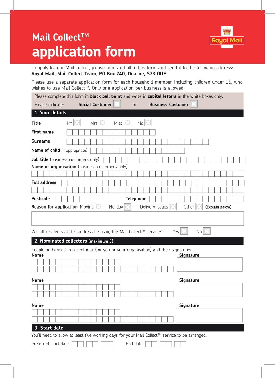 Please complete this form in black ball point and write in capital letters in the white boxes only. Please indicate: Social Customer or Business Customer 1.