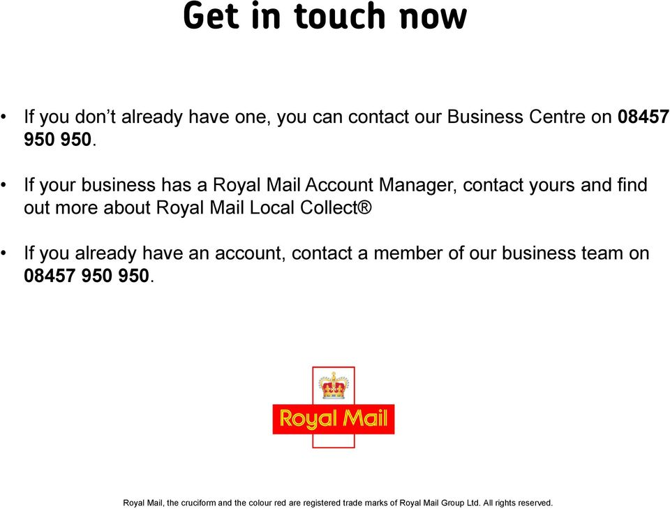Collect If you already have an account, contact a member of our business team on 08457 950 950.