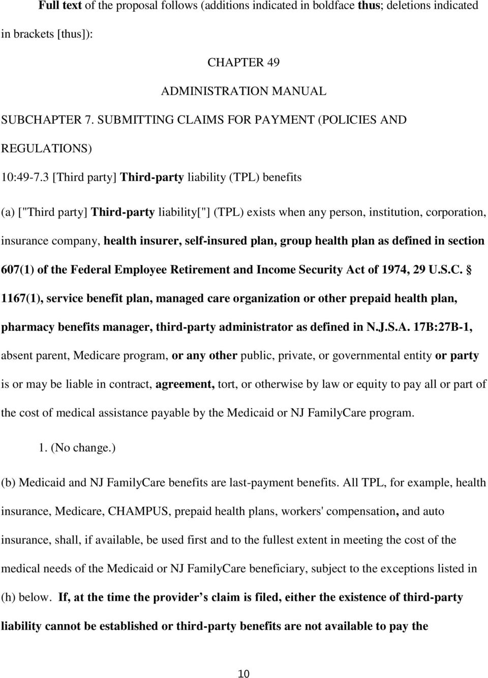 "3 [Third party] Third-party liability (TPL) benefits (a) [""Third party] Third-party liability[""] (TPL) exists when any person, institution, corporation, insurance company, health insurer,"