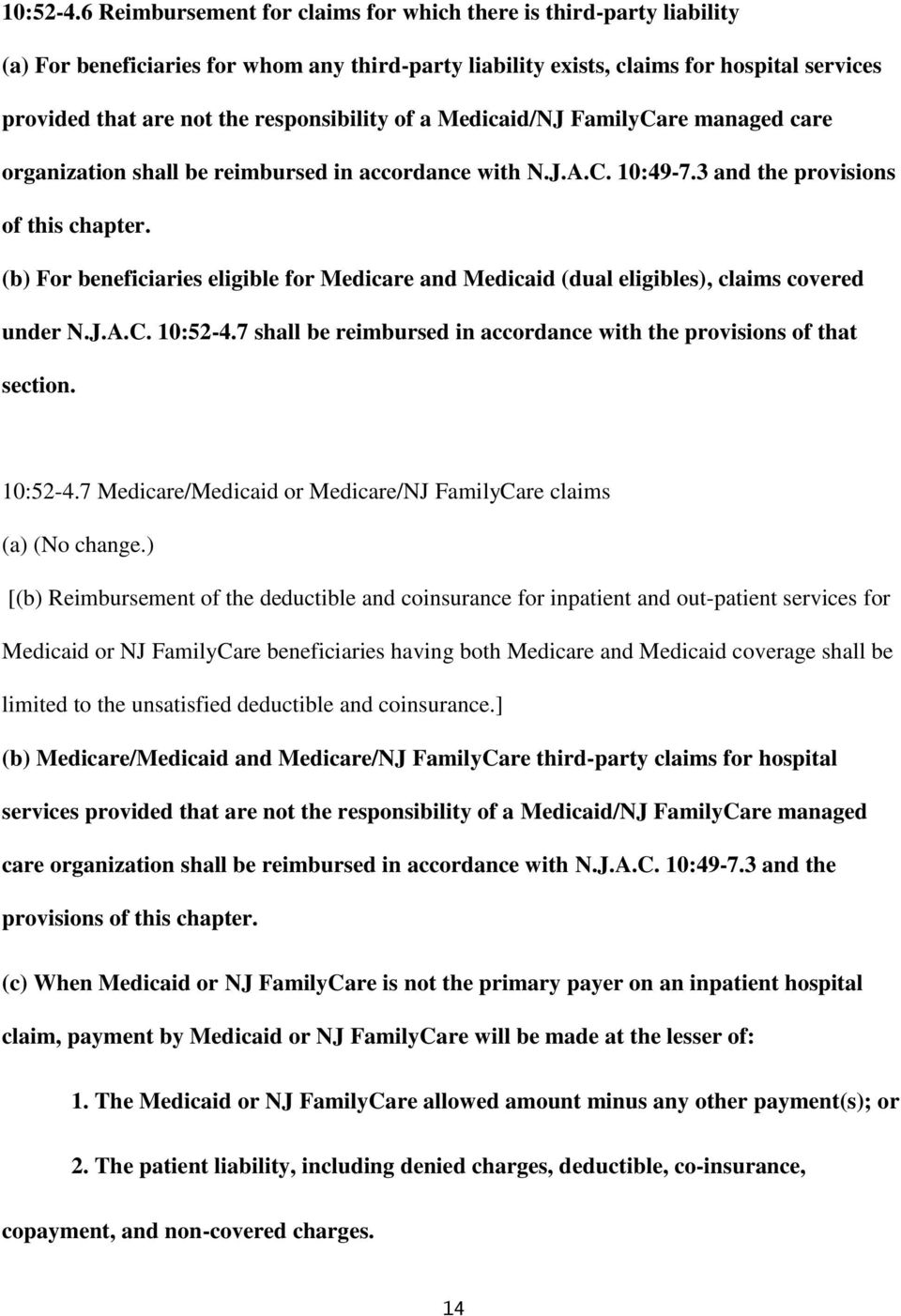 responsibility of a Medicaid/NJ FamilyCare managed care organization shall be reimbursed in accordance with N.J.A.C. 10:49-7.3 and the provisions of this chapter.