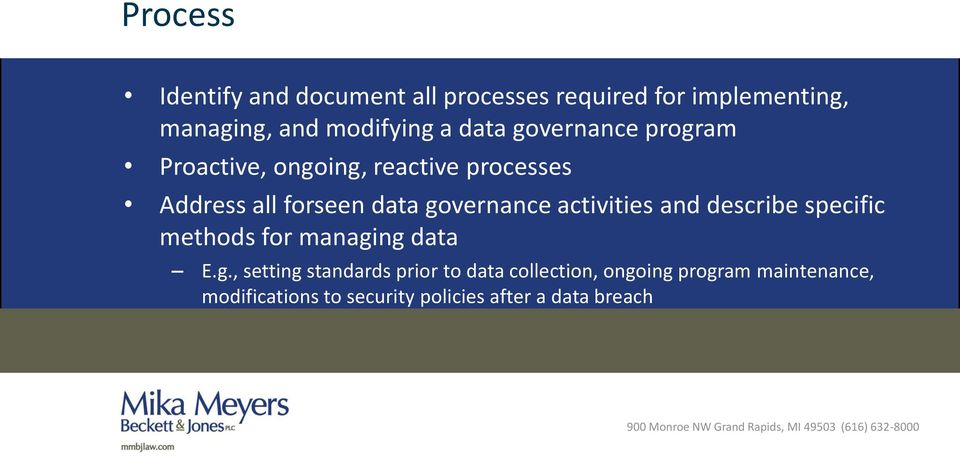 governance activities and describe specific methods for managing data E.g., setting standards
