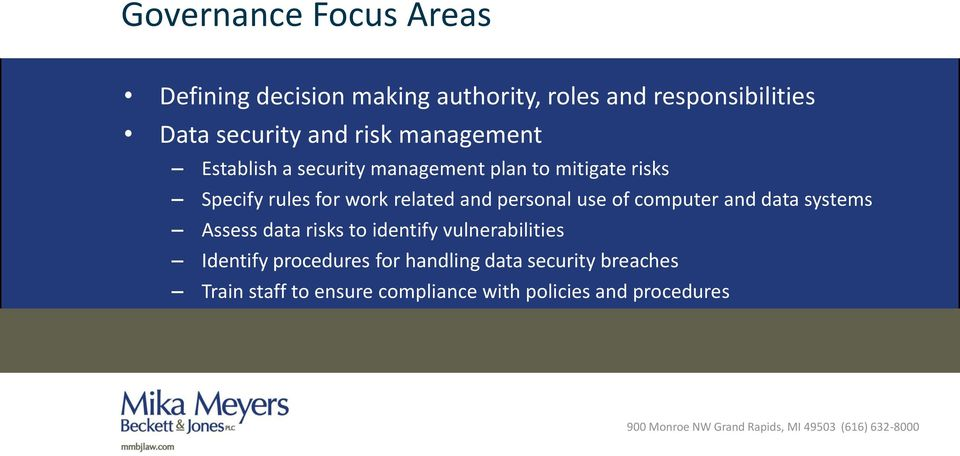 and personal use of computer and data systems Assess data risks to identify vulnerabilities Identify