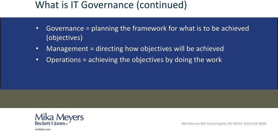 (objectives) Management = directing how objectives