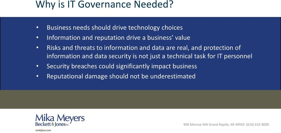 value Risks and threats to information and data are real, and protection of information and