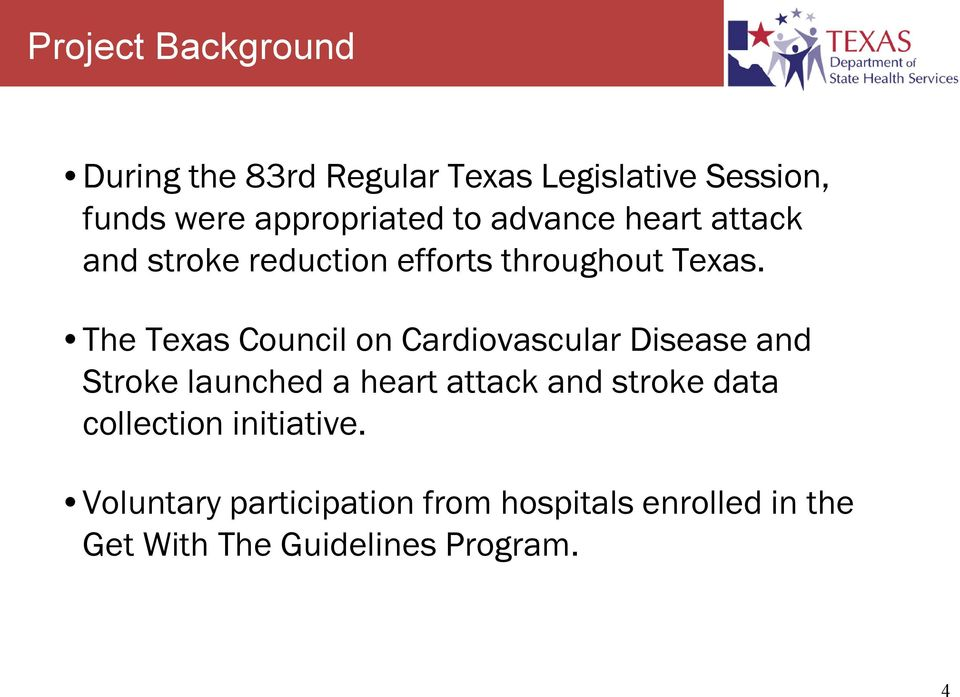 The Texas Council on Cardiovascular Disease and Stroke launched a heart attack and stroke