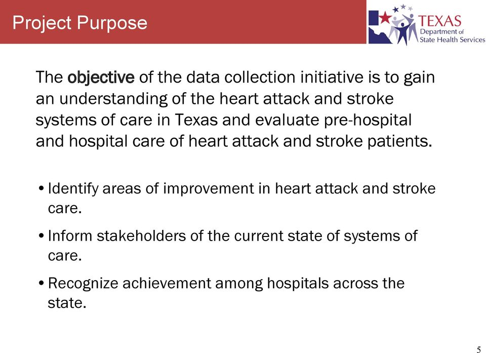 attack and stroke patients. Identify areas of improvement in heart attack and stroke care.