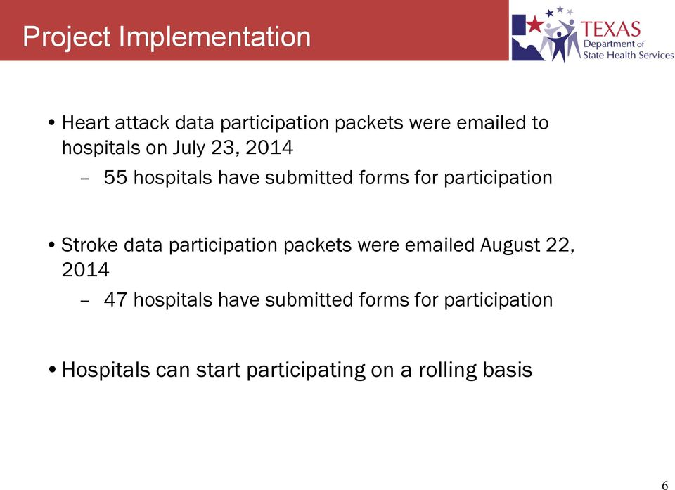 Stroke data participation packets were emailed August 22, 2014 47 hospitals have