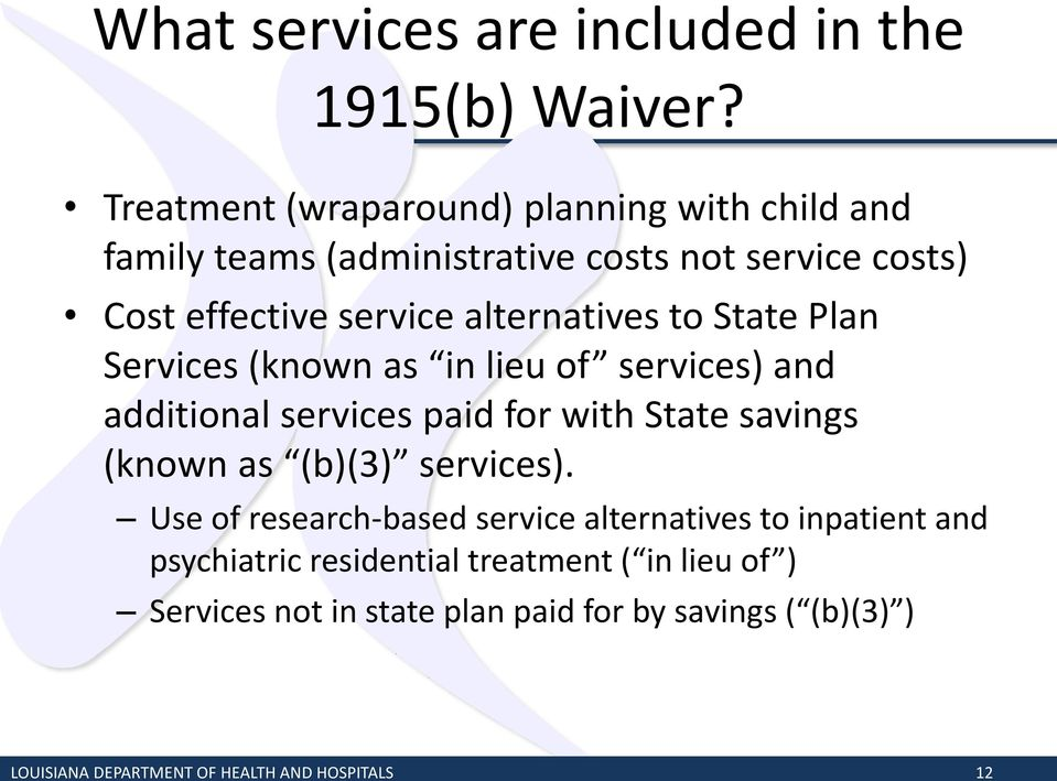 alternatives to State Plan Services (known as in lieu of services) and additional services paid for with State savings (known as