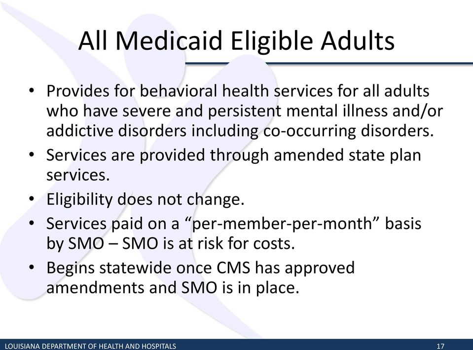 disorders. Services are provided through amended state plan services. Eligibility does not change.