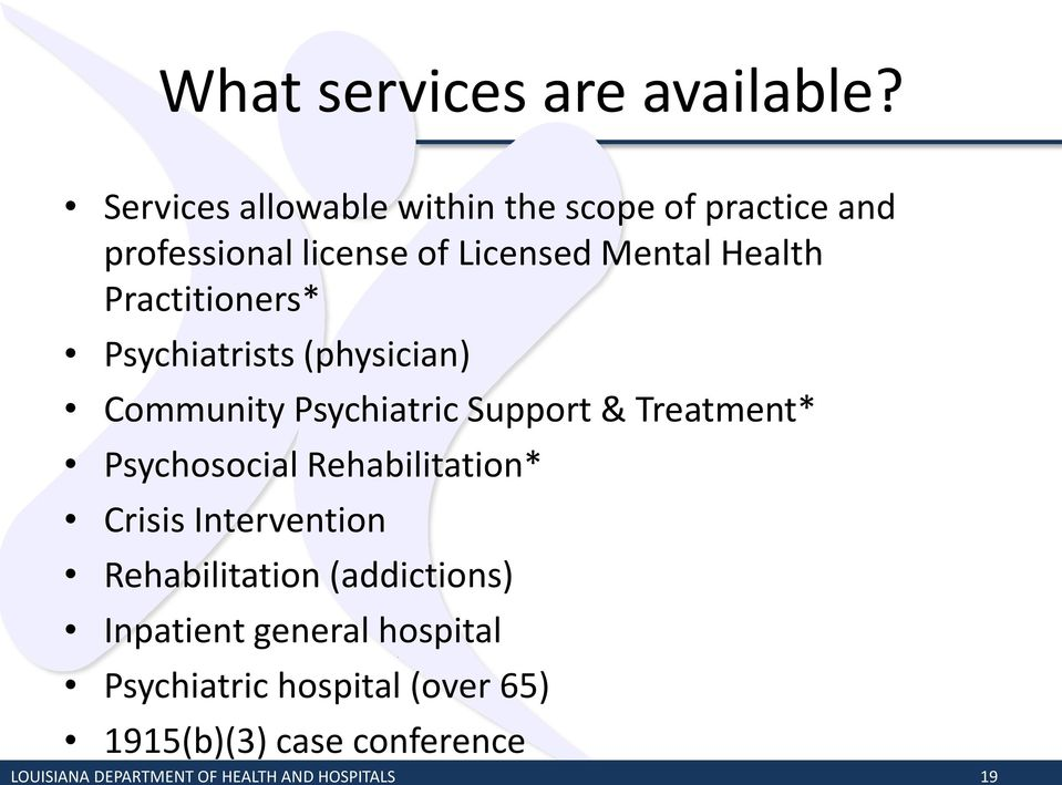 Practitioners* Psychiatrists (physician) Community Psychiatric Support & Treatment* Psychosocial