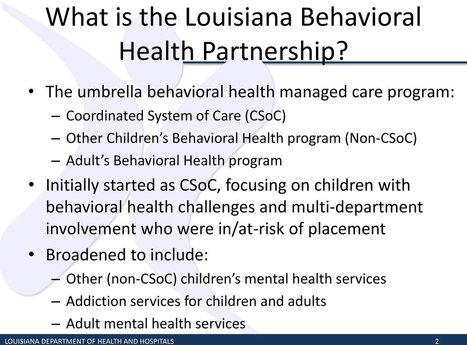 Adult s Behavioral Health program Initially started as CSoC, focusing on children with behavioral health challenges and multi-department