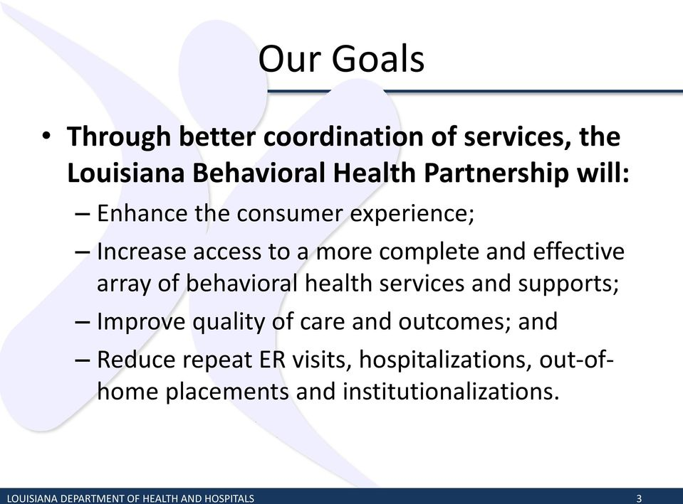health services and supports; Improve quality of care and outcomes; and Reduce repeat ER visits,