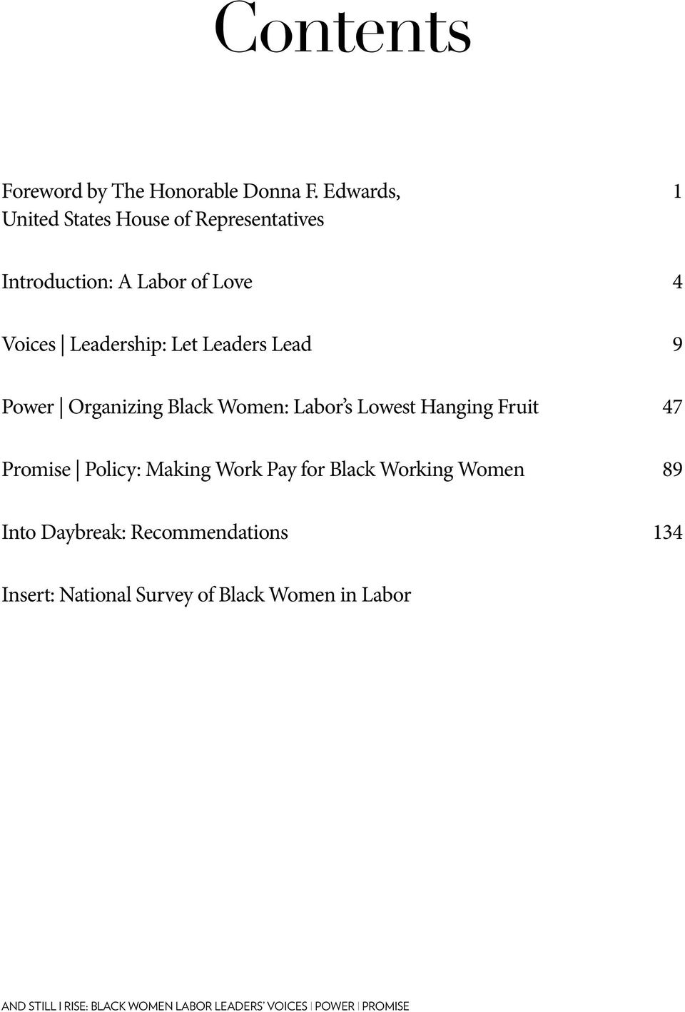 Leaders Lead 9 Power Organizing Black Women: Labor s Lowest Hanging Fruit 47 Promise Policy: Making Work Pay