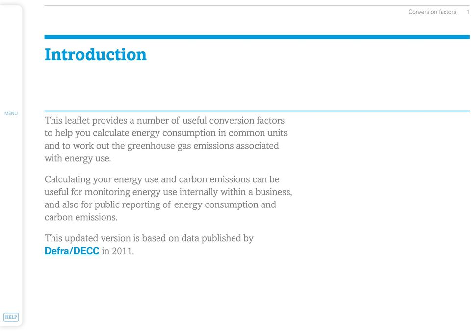 Calculating your energy use and carbon emissions can be useful for monitoring energy use internally within a