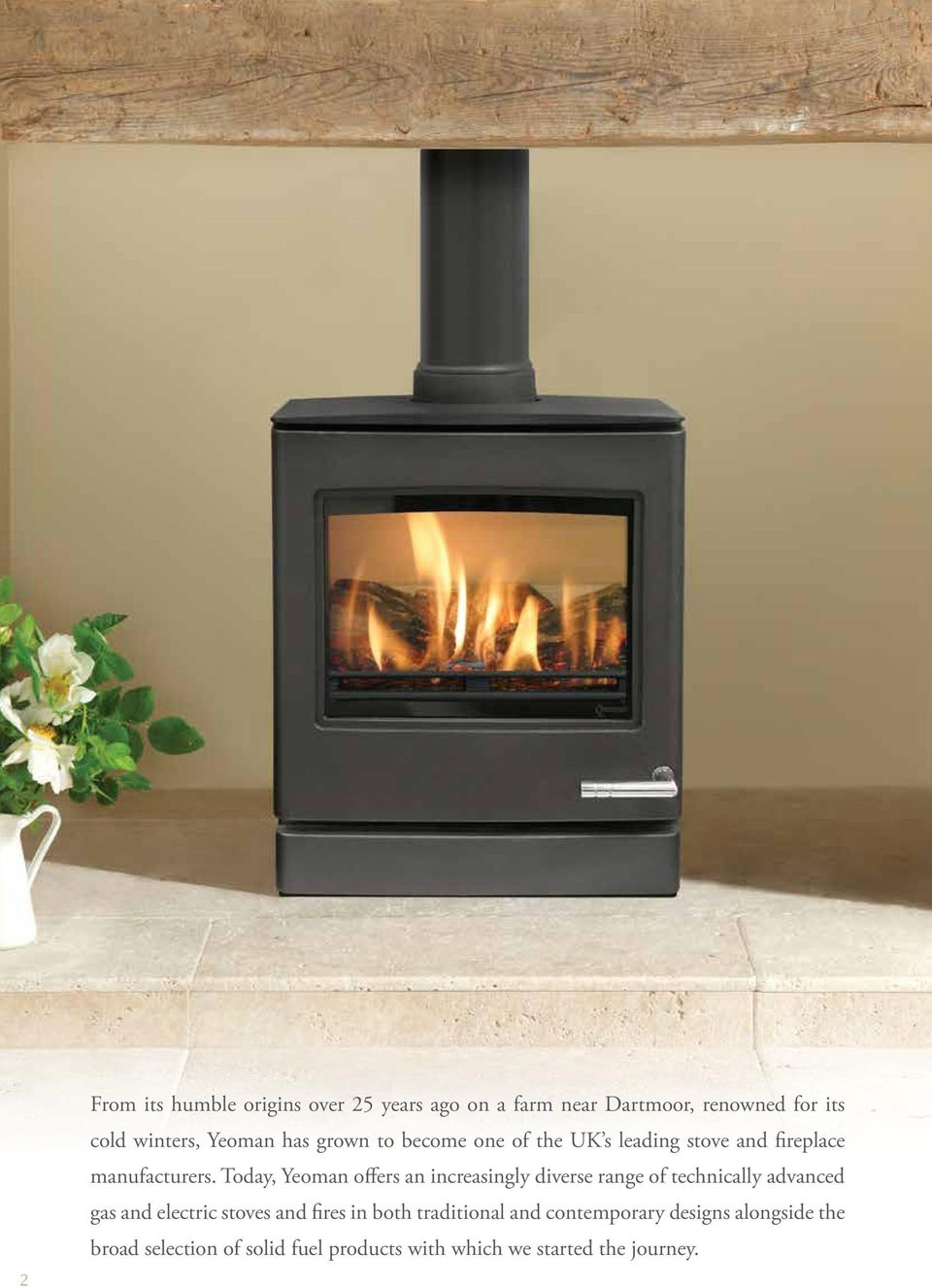 Today, Yeoman offers an increasingly diverse range of technically advanced gas and electric stoves and