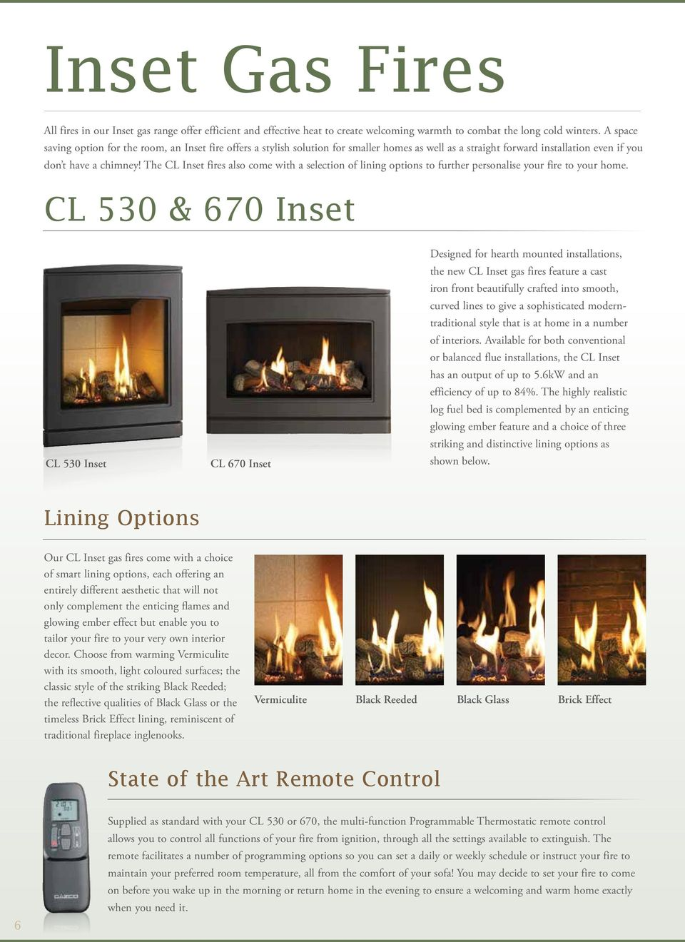 The CL Inset fires also come with a selection of lining options to further personalise your fire to your home.