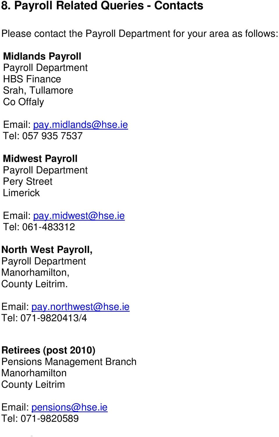 Finance Srah, Tullamore Co Offaly Email: pay.midlands@hse.