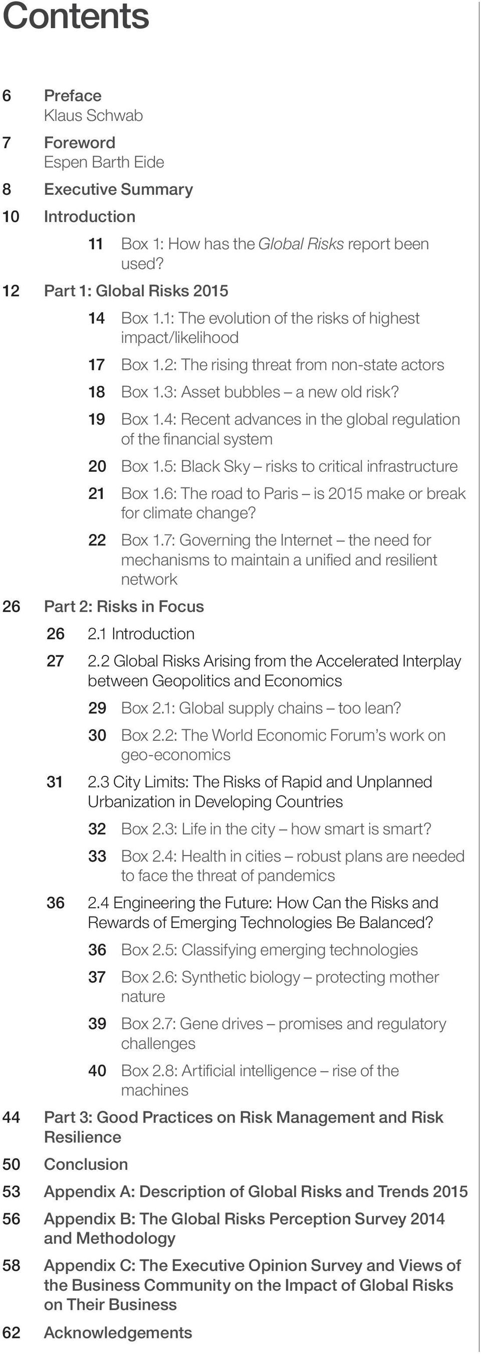 4: Recent advances in the global regulation of the financial system 20 Box 1.5: Black Sky risks to critical infrastructure 21 Box 1.6: The road to Paris is 2015 make or break for climate change?