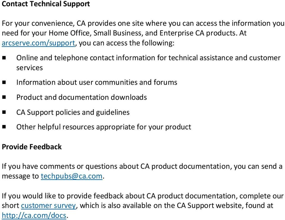 documentation downloads CA Support policies and guidelines Other helpful resources appropriate for your product Provide Feedback If you have comments or questions about CA product documentation, you