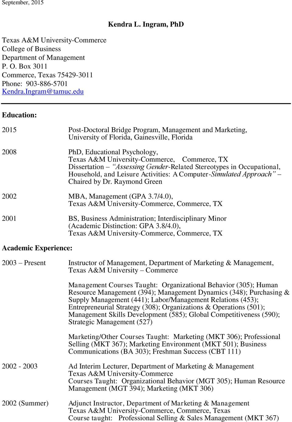 Gender-Related Stereotypes in Occupational, Household, and Leisure Activities: A Computer-Simulated Approach Chaired by Dr. Raymond Green 2002 MBA, Management (GPA 3.7/4.