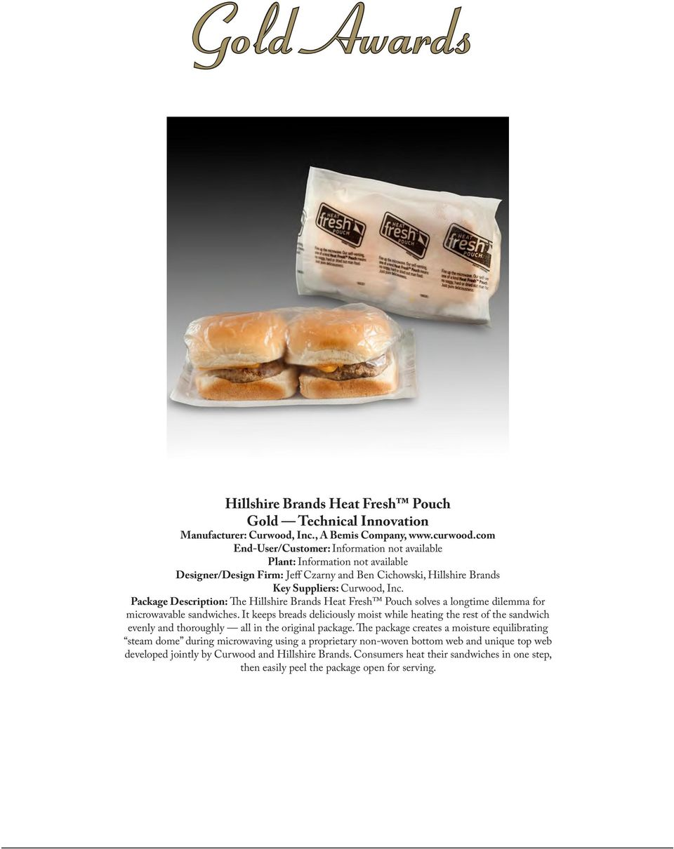 Package Description: The Hillshire Brands Heat Fresh Pouch solves a longtime dilemma for microwavable sandwiches.
