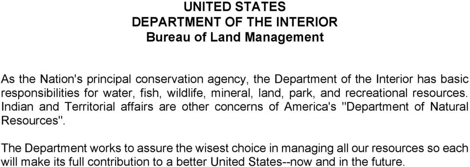 "Indian and Territorial affairs are other concerns of America's ""Department of Natural Resources""."