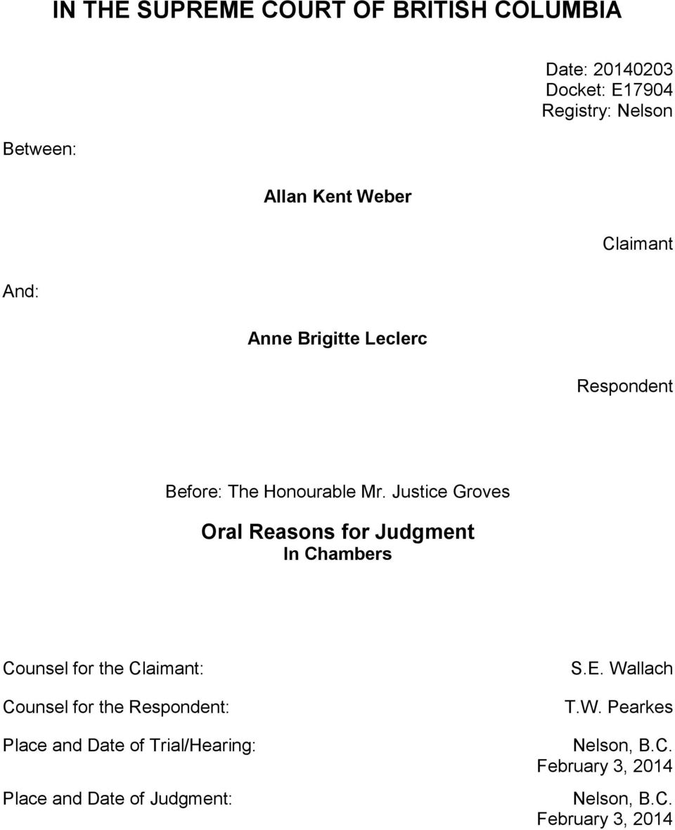 Justice Groves Oral Reasons for Judgment In Chambers Counsel for the Claimant: Counsel for the Respondent: